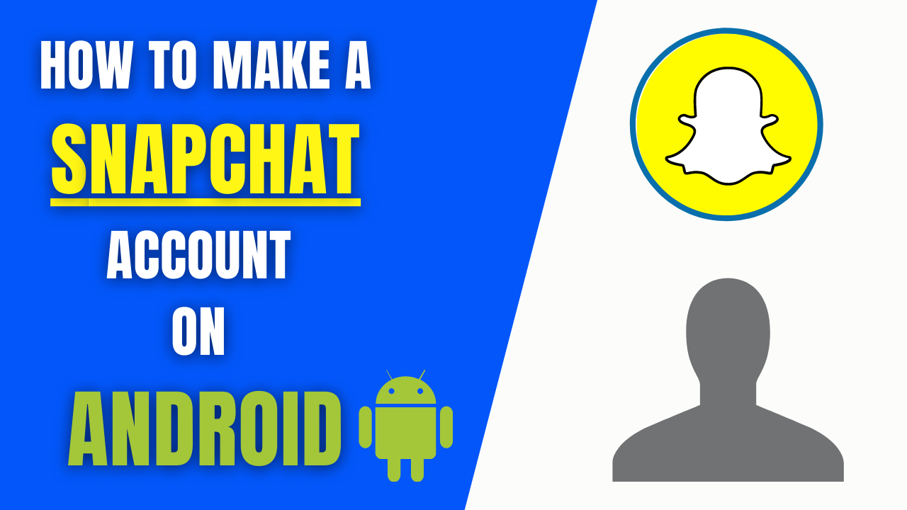 How to make a Snapchat account on android?
