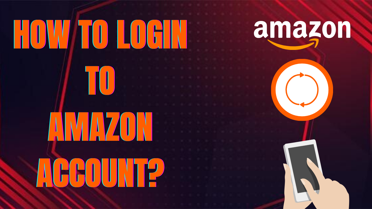 How to login to amazon   Complete guide to login to Amazon
